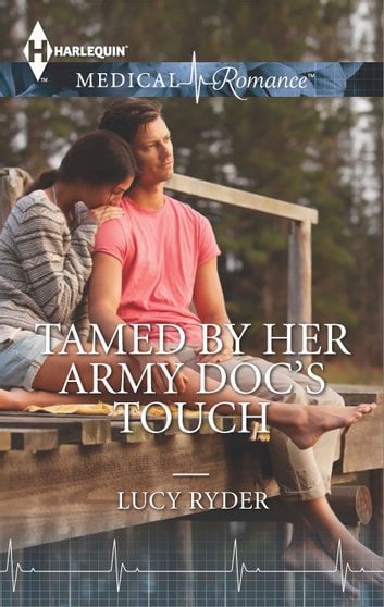 Tamed by Her Army Doc's Touch ebook by Lucy Ryder