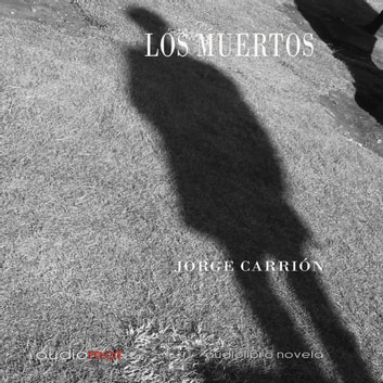 Los muertos audiobook by Jorge Carrion