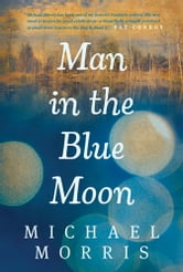 Man in the Blue Moon ebook by Michael Morris