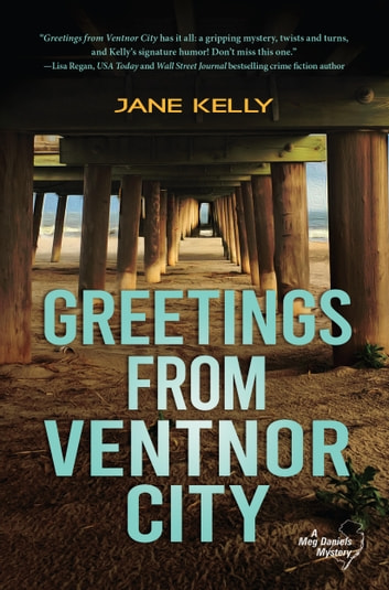 Greetings From Ventnor City - A Meg Daniels Mystery #5 ebook by Jane Kelly