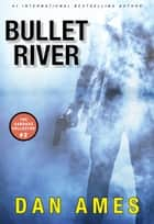 Bullet River - Garbage Collector #2 ebook by Dan Ames