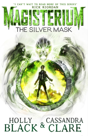Magisterium: The Silver Mask eBook by Holly Black,Cassandra Clare