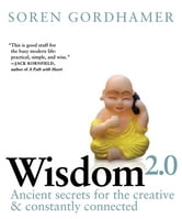 Wisdom 2.0 ebook by Soren Gordhamer