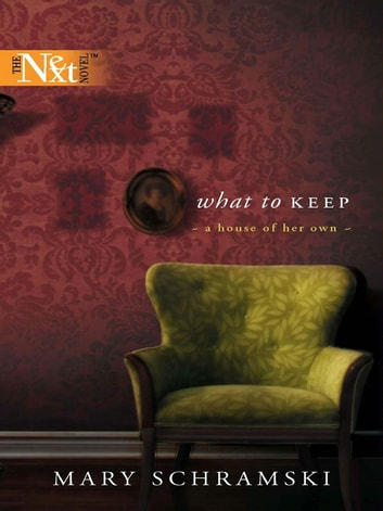 What To Keep ebook by Mary Schramski