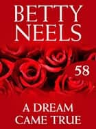 A Dream Came True (Betty Neels Collection) ebook by Betty Neels
