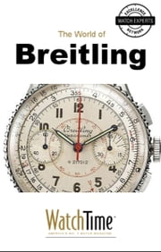 5 Milestone Breitling Watches, from 1915 to Today - Guidebook for luxury watches ebook by WatchTime.com