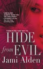 Hide from Evil ebook by Jami Alden