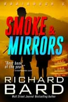 Smoke & Mirrors ebook by Richard Bard