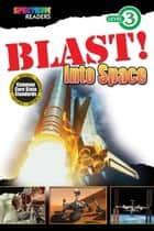 BLAST! Into Space - Level 3 ebook by Lisa Kurkov