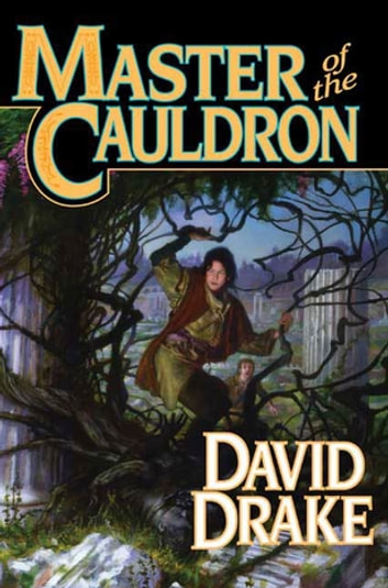 Master of the Cauldron - The sixth book in the epic saga of 'Lord of the Isles' ebook by David Drake