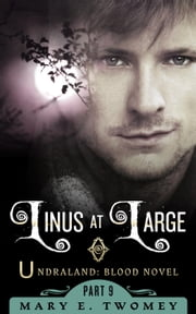 Linus at Large - Undraland, #9 ebook by Mary E. Twomey