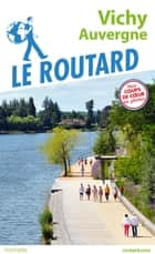 Guide du Routard Vichy Auvergne ebook by Collectif