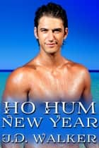 Ho Hum New Year ebook by J.D. Walker
