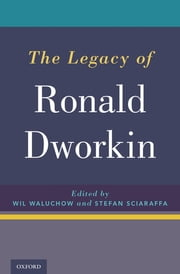 The Legacy of Ronald Dworkin ebook by