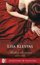 Les Hathaway (Tome 4) - Matin de noces ebook by Lisa Kleypas, Edwige Hennebelle