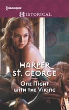 One Night with the Viking - A Passionate Viking Romance ebook by Harper St. George