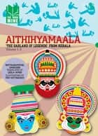 Aithihyamaala - The Garland of Legends' from Kerala ebook by Kottaaraththil Sankunni