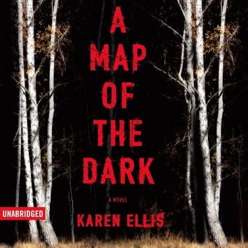 A Map of the Dark audiobook by Karen Ellis
