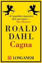 Cagna ebook by Alba Bariffi, Roald Dahl