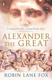 Alexander the Great ebook by Robin Lane Fox