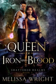 Queen of Iron and Blood ebook by Melissa Wright