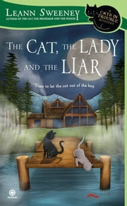 The Cat, the Lady and the Liar - A Cats in Trouble Mystery ebook by Leann Sweeney