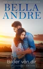 Bilder von dir (Die Sullivans aus New York 1) eBook by Bella Andre