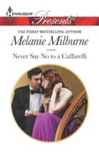 Never Say No to a Caffarelli ebook by Melanie Milburne