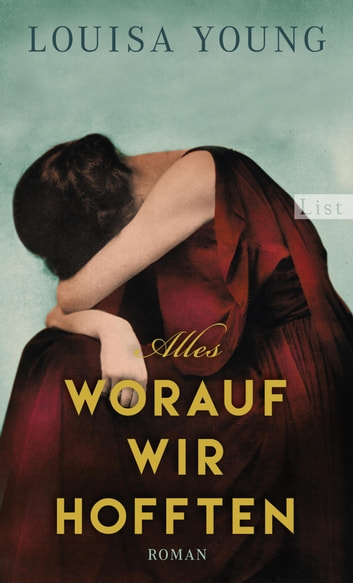 Alles, worauf wir hofften - Roman ebook by Louisa Young