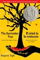 The Surrender Tree - Poems of Cuba's Struggle for Freedom eBook by Margarita Engle