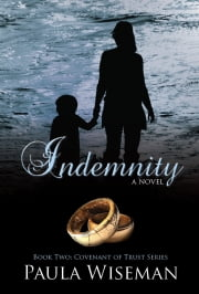 Indemnity: Covenant of Trust Book Two eBook by Paula Wiseman
