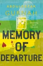 Memory of Departure ebook by Abdulrazak Gurnah
