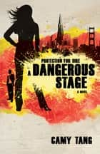 A Dangerous Stage ebook by Camy Tang