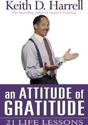 An Attitude of Gratitude ebook by Keith Harrell