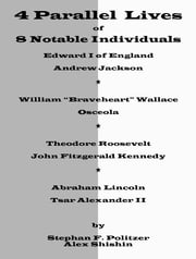 Four Parallel Lives of Eight Notable Individuals ebook by Stephan Politzer