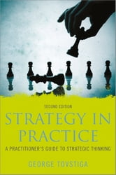 Strategy in Practice - A Practitioner's Guide to Strategic Thinking ebook by George Tovstiga