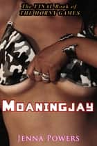 The Horny Games 3: Moaningjay ebook by Jenna Powers