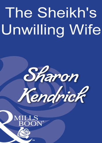 The Sheikh's Unwilling Wife (Mills & Boon Modern) 電子書籍 by Sharon Kendrick