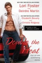 Double the Heat ebook by Lori Foster, Deirdre Martin, Elizabeth Bevarly,...