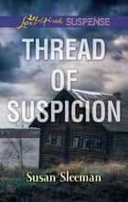 Thread of Suspicion ekitaplar by Susan Sleeman