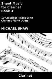 Sheet Music for Clarinet: Book 3 ebook by Michael Shaw