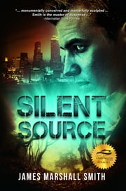 Silent Source ebook by James Marshall Smith