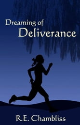 Dreaming of Deliverance ebook by R.E. Chambliss