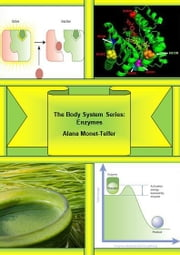 The Body System Series: Enzymes ebook by Alana Monet-Telfer