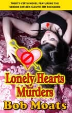 Lonely Hearts Murders ebook by Bob Moats