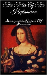 The Tales Of The Heptameron ebook by Margaret,Queen Of Navarre
