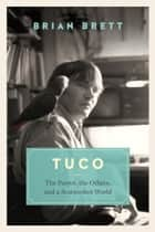 Tuco ebook by Brian Brett