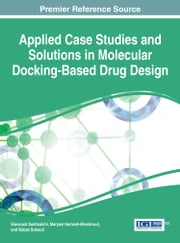 Applied Case Studies and Solutions in Molecular Docking-Based Drug Design ebook by Siavoush Dastmalchi, Maryam Hamzeh-Mivehroud, Babak Sokouti