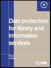 Data Protection for Library and Information Services ebook by Paul Ticher