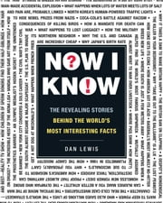 Now I Know - The Revealing Stories Behind the World's Most Interesting Facts ebook by Dan Lewis
